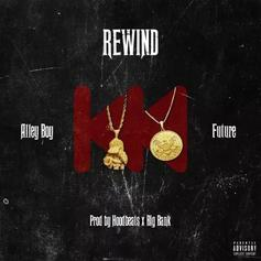 """Alley Boy & Future Wish They Could """"Rewind"""" Time in New Single"""