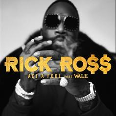"""Rick Ross & Wale Boss Up To """"Act A Fool"""" On """"Port Of Miami 2"""" Single"""