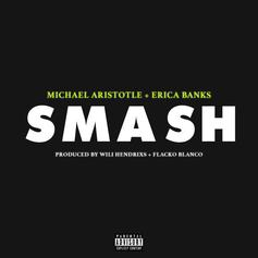 "Michael Aristotle & Erica Banks Reunite On ""Smash"""