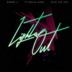 """Ronny J, Ty Dolla $ign & Rich The Kid Go In On """"Lights Out"""""""