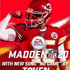 "Token Shares Madden NFL 20 Soundtrack Selection ""No Game"""