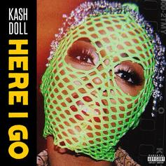 """Kash Doll Drops The Pin On """"Here I Go"""""""