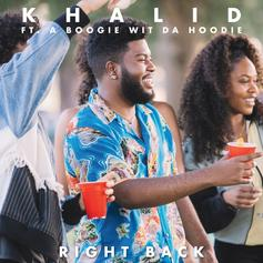 "Khalid Drops Updated Version Of ""Right Back"" With A Boogie Wit Da Hoodie"