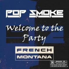 "Pop Smoke Links With French Montana For ""Welcome To The Party"" Remix"