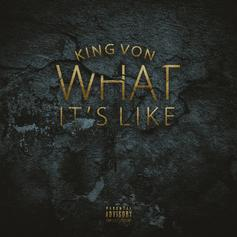 "OTF's King Von Details The Reality Of The Streets On ""What It's Like"""