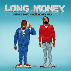 "PeeWee Longway & Money Man Pave Pathway To ""Long Money"""