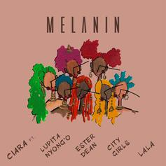 "Ciara Drops New Women Anthem ""Melanin"" Ft. City Girls, Ester Dean, Lala Anthony & Lupita Nyong'o"
