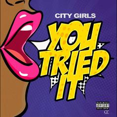"""City Girls Are Back On The Scene With """"You Tried It"""""""