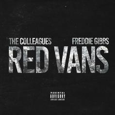 "Freddie Gibbs & The Colleagues Connect On ""Red Vans"""