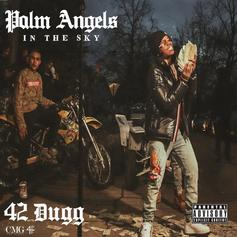 "42 Dugg Delivers ""Palm Angels In The Sky"""