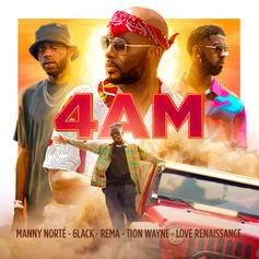 """6lack, Rema & Tion Wayne Join Forces With Manny Norté On """"4 AM"""""""