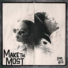 "H.E.R. Hops On Lonr.'s New Track ""Make The Most"""