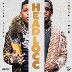 """Yella Beezy & Young Thug Link Up Once Again On """"Headlocc"""""""