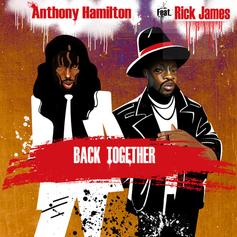 "Anthony Hamilton Pays Homage To RIck James On ""Back Together"""