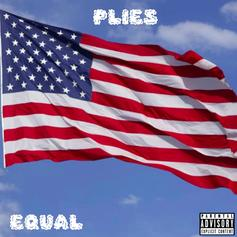 """Plies Speaks Facts On New Track """"Equal"""""""