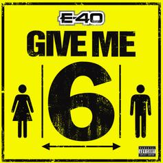 "E-40 Demands Social Distancing Measures On ""Give Me 6"""