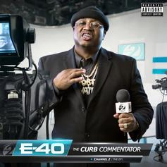 "E-40 Keeps It Moving With New EP ""The Curb Commentator Channel 2"""