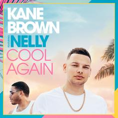 """Kane Brown Releases New Version Of """"Cool Again"""" With Nelly"""