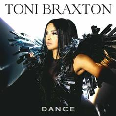 """Toni Braxton Blesses Fans With Infectious New Track """"Dance"""""""