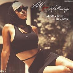 """Paloma Ford Taps Rick Ross For R&B Single """"All For Nothing"""""""