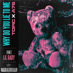 """Lil Baby Links Up With Topic x A7S On """"Why Do You Lie To Me"""""""