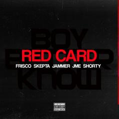 "Frisco Taps Skepta, JME, Shorty & Jammer On ""Red Card"""