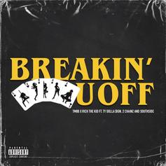 """TM88 & Rich The Kid Tap 2 Chainz, Ty Dolla $ign, & Southside For """"Breakin' U Off"""""""