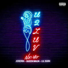 "Ne-Yo & Jeremih Remix ""U 2 Luv"" With Lil Durk & Queen Naija"