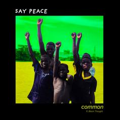 """Common Enlists Black Thought & PJ For New Single """"Say Peace"""""""