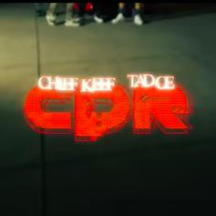 "Tadoe & Chief Keef Connect On ""CPR"""