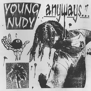 "Young Nudy Releases New Project ""Anyways"""