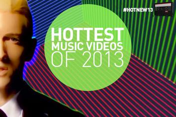 Hottest Music Videos Of 2013