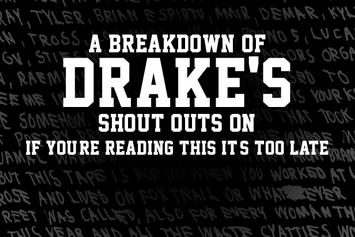 "A Breakdown Of Drake's Shout-Outs On ""If You're Reading This It's Too Late"""