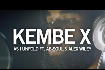 """Kembe X Feat. Ab-Soul & Alex Wiley """"As I Unfold"""" Video"""