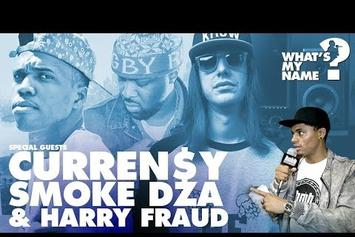 """Smoke DZA, Curren$y and Harry Fraud Play """"What's My Name""""! Episode 50"""