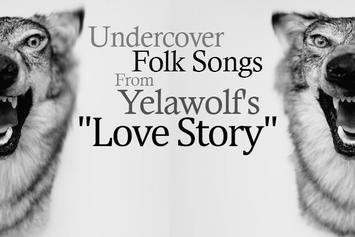 "Undercover Folk Songs From Yelawolf's ""Love Story"""