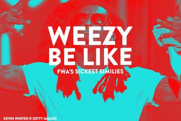 Weezy Be Like: FWA's Sickest Similes