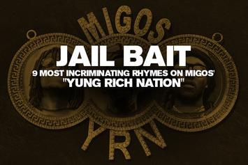 "Jail Bait: 9 Most Incriminating Rhymes On Migos' ""Yung Rich Nation"""