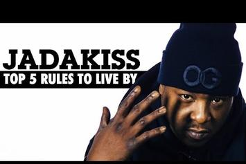 Jadakiss' Top 5 Rules To Live By
