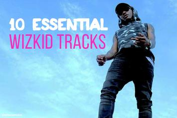 10 Essential WizKid Tracks