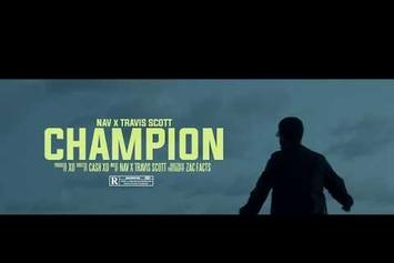 "Nav & Travis Scott Unite In The ""Champion"" Video"