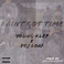 Young Klep - I Ain't Got Time Feat. DeJ Loaf